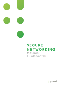 Whitepaper - Secure networking and MACsec fundamentals