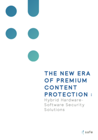 Whitepaper - The new era of premium content protection