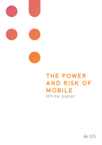 Whitepaper - The power and risk of mobile