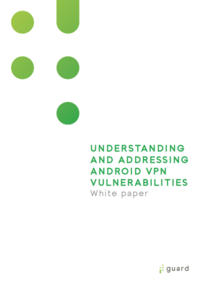 Whitepaper - Understanding and addressing android VPN vulnerabilities
